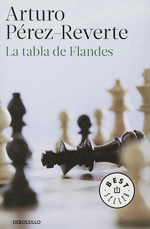 La tabla de Flandes / The Flanders Panel by Arturo Pérez-Reverte
