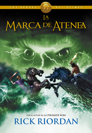 Los Héroes del Olimpo, Libro 3: La marca de Atenea / The Heroes of Olympus, Three: The Mark of Athena by Rick Riordan