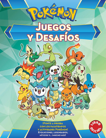 Juegos y desafios Pokémon / Pokemon Games and Challenges by Varios autores