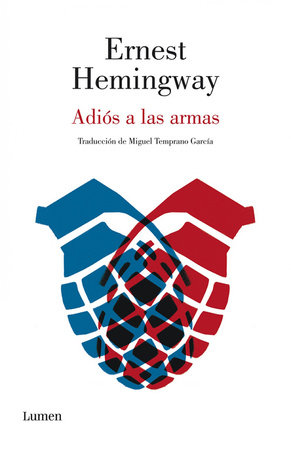 Adiós a las armas / A Farewell to Arms by Ernest Hemingway