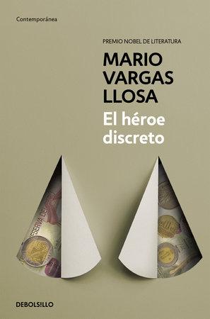 El héroe discreto / The Discreet Hero by Mario Vargas Llosa