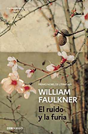 El ruido y la furia / The Sound and the Fury by William Faulkner