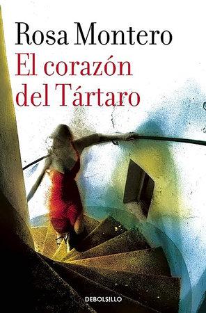El corazón del Tartaro / The Heart of the Tartar by Rosa Montero