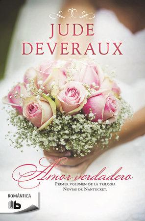 Amor verdadero  /  True Love by Jude Deveraux