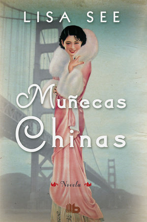 Muñecas chinas  /  China Dolls by Lisa See