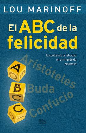 El ABC de la felicidad/ The Middle Way by Lou Marinoff
