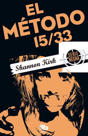 El método 15/33/ Method 15/33 by Shannon Kirk