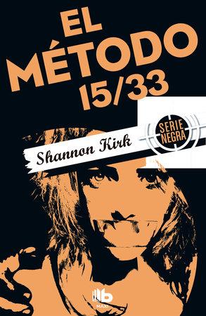 El método 15/33/ Method 15/33 by Shannon Kirk