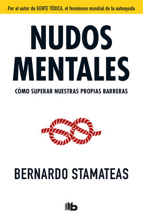Nudos mentales / Mental Knots by Bernardo Stamateas