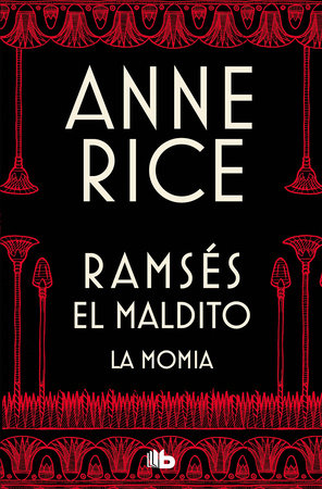 La momia / The Mummy by Anne Rice
