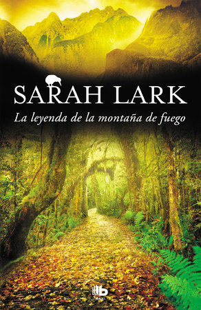 La leyenda de la montaña de fuego / Legend of the Fire Mountain by Sarah Lark