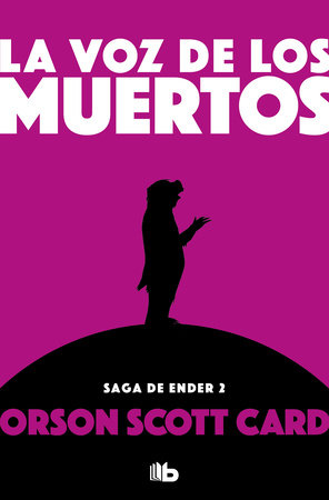 La voz de los muertos / Speaker for the Dead by Orson Scott Card