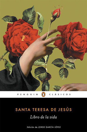 El libro de la vida / The Life of Saint Teresa of Avila by Herself by Santa Teresa De Jesus