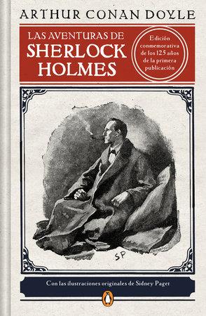 Las aventuras de Sherlock Holmes (edición ilustrada) / The Adventures of Sherlock Holmes by Sir Arthur Conan Doyle