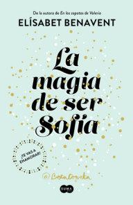 La magia de ser Sofía / The Magic of Being Sofia