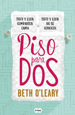 Piso para dos / The Flatshare by Beth O'Leary