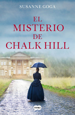 El misterio de Chalk Hill / The Mystery at Chalk Hill by Susanne Goga