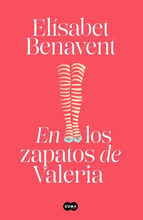 En los zapatos de Valeria / In Valeria's Shoes by Elisabet Benavent