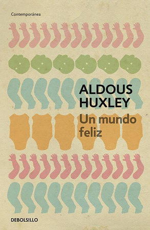 Un mundo feliz / Brave New World by Aldous Huxley