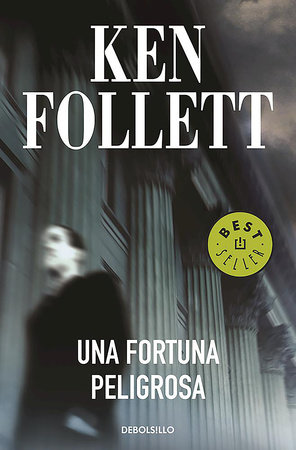 Una fortuna peligrosa / A Dangerous Fortune by Ken Follett