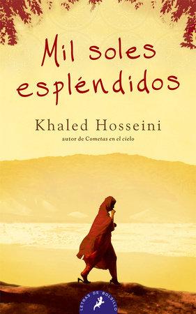 Mil soles esplendidos/ A Thousand Splendid Suns by Khaled Hosseini