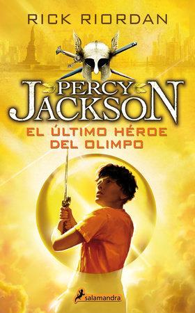 El último héroe del Olimpo / The Last Olympian by Rick Riordan