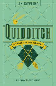 Quidditch a través de los tiempos / Quidditch Through the Ages