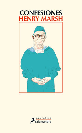 Confesiones / Admissions by Henry Marsh