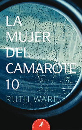 La mujer del camarote 10 / The Woman in Cabin 10 by Ruth Ware