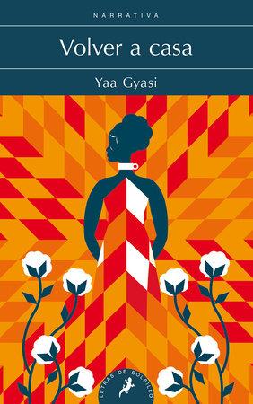Volver a casa / Homegoing by Yaa Gyasi