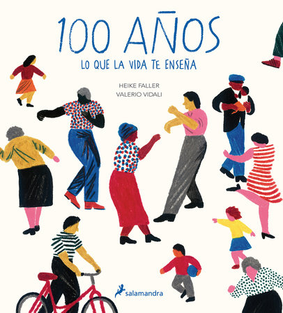 100 años: Lo que la vida te enseña / Hundred: What You Learn in a Lifetime by Heike Faller