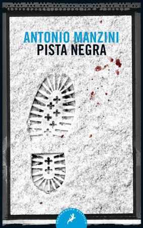 Pista negra / Black Run by Antonio Manzini