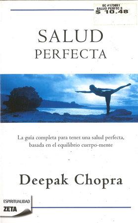 Salud perfecta / Perfect Health by Deepak Chopra, MD