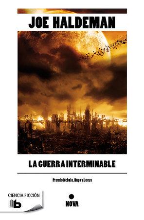 La guerra interminable / The Forever War by Joe Haldeman