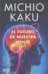 El futuro de nuestra mente / The Future of the Mind