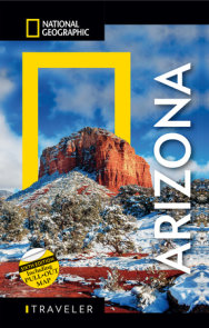 National Geographic Traveler: Arizona, 6th Edition