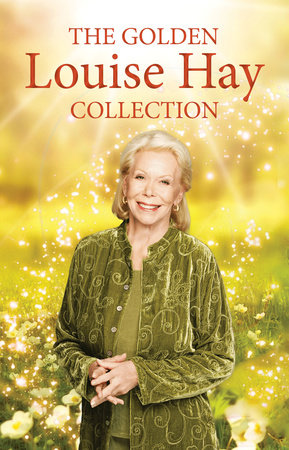 The Golden Louise L. Hay Collection by Louise Hay