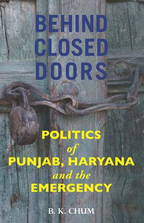 Behind Closed Doors by B. K. Chum