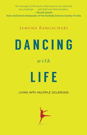 Dancing with Life by Jamuna Rangachari