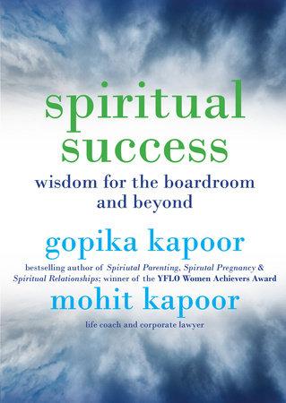 Spiritual Success by Gopika Kapoor and Mohit Kapoor