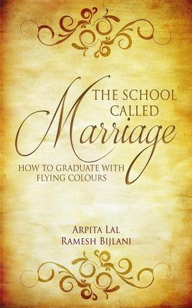 The School Called Marriage by Arputa Lal and Ramesh Bijlani