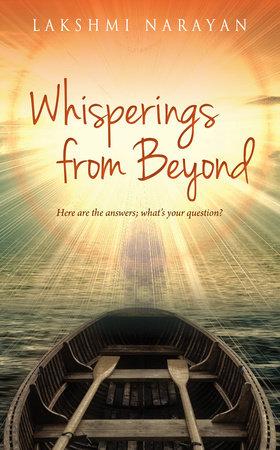 Whisperings from Beyond by Lakshmi Narayan