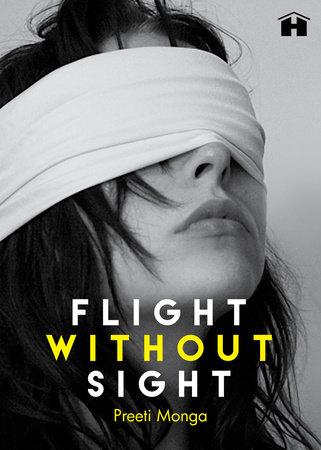 Flight without Sight by Preeti Monga