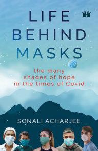 Life behind Masks