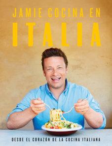 Jamie cocina en Italia: Desde el corazón de la cocina italiana / Jamie's Italy