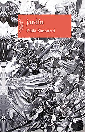 Jardín / Garden by Pablo Simonetti