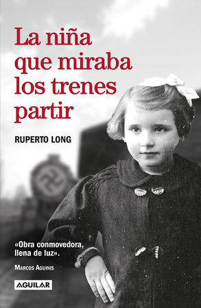 La niña que miraba los trenes partir / The Girl Who Watched the Trains Leave by Ruperto Long