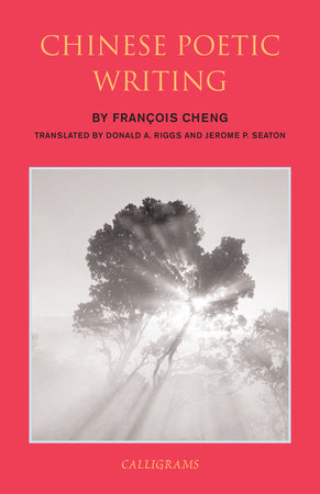 Chinese Poetic Writing by Francois Cheng