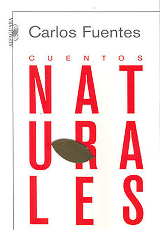 Cuentos naturales / Ordinary Stories by Carlos Fuentes