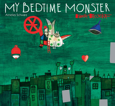 My Bedtime Monster by Annelies Schwarz